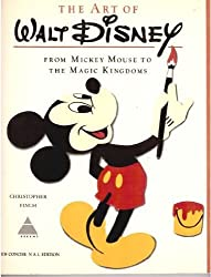 The Art of Walt Disney: From Mickey Mouse to the Magic Kingdoms, New Concise NAL Edition by Christopher Finch (1975-08-02)
