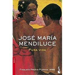 Pura vida by José María Mendiluce(2007-06-01) Finalista Premio Planeta 1998