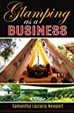 Glamping as a Business: Owning & running a Glampsite