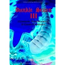 Dunkle Seiten III: Horror, Phantastik und Dark-Fantasy