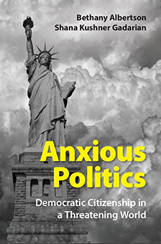 anxious-politics-democratic-citizenship-in-a-threatening-world