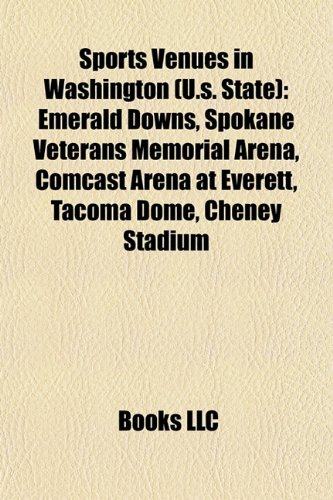 Sports Venues in Washington (U.s. State): Emerald Downs, Spokane Veterans Memorial Arena, Comcast Arena at Everett, Tacoma Dome, Cheney Stadium