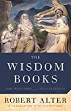 The Wisdom Books - Job, Proverbs, and Ecclesiastes - A Translation with Commentary
