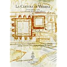 La certosa di Vedana. Storia, cultura e arte in un ambiente delle Prealpi bellunesi. Atti del Colloquio (Sospirolo, 21 ottobre 1995)