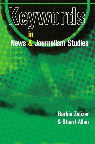 Keywords in News and Journalism Studies by Barbie Zelizer (2010-07-01)