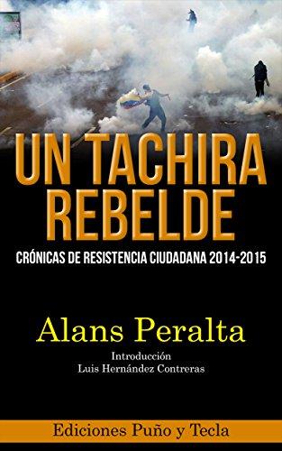Un Táchira rebelde: crónicas de resistencia ciudadana 2014-2015