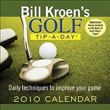 Bill Kroen's Golf Tip-A-Day: 2010 Day-to-Day Calendar by Bill Kroen (2009-07-15)
