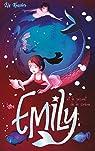 Emily - tome 4 - et le secret de la sirène par Kessler