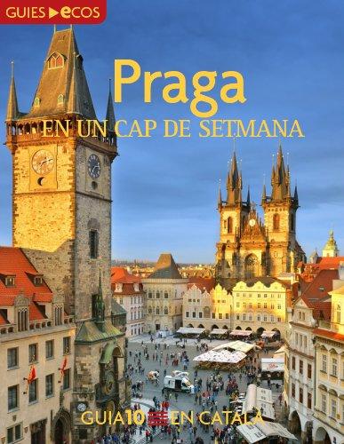 Praga. En un cap de setmana (Catalan Edition)