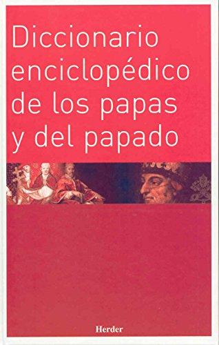 Diccionario enciclopédico de los papas y del papado (Enciclopedia de Teología e Iglesia)