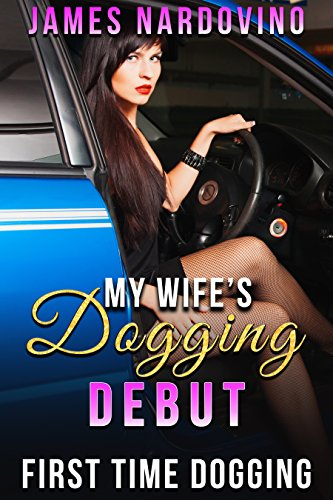 My Wife's Dogging Debut: First Time Dogging