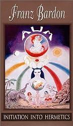 Initiation into Hermetics by Franz Bardon (2011-03-11)