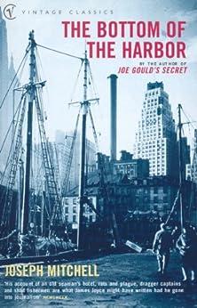 The Bottom Of The Harbor (Vintage Classics) von [Mitchell, Joseph]