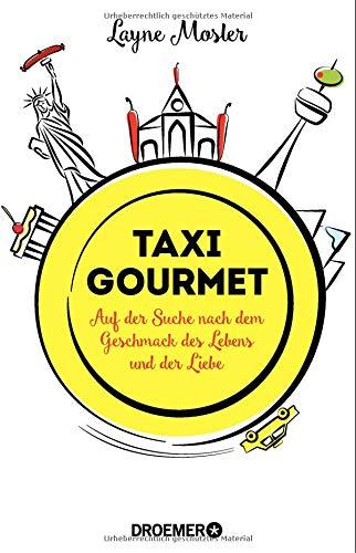 Taxi Gourmet: Auf der Suche nach dem Geschmack des Lebens und der Liebe