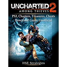 Uncharted 2 Among Thieves PS3, Chapters, Treasures, Cheats, Download Guide Unofficial