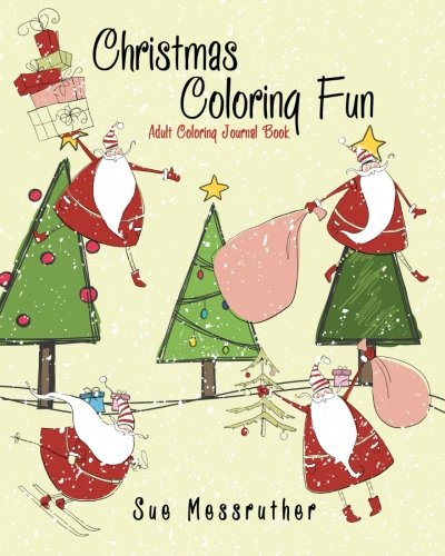Christmas Coloring Fun Adult Coloring Journal Book: Volume 5 (Adult Coloring Books) por Sue Messruther