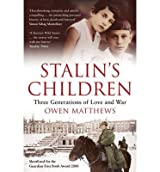 [(Stalin's Children: Three Generations of Love and War)] [ By (author) Owen Matthews ] [May, 2009]