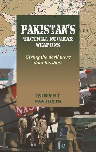 Pakistan's Tactical Nuclear Weapons: Giving the devil more than his due?