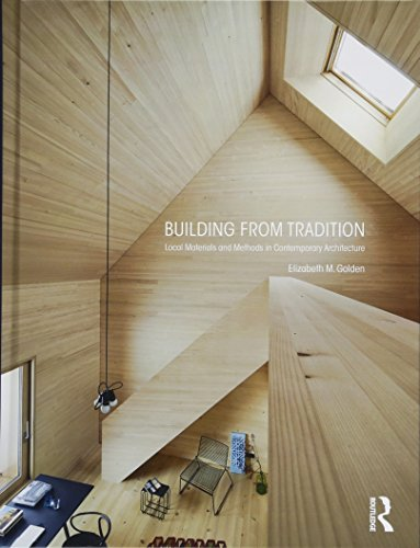 Building from Tradition: Local Materials and Methods in Contemporary Architecture - Goldene Elizabeth-das