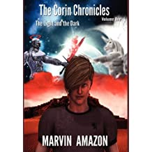 The Corin Chronicles: Volume 1: The Light and the Dark by Marvin Amazon (2012-10-04)