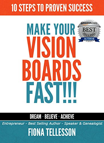MAKE YOUR VISION BOARDS FAST!!!: 10 STEPS TO PROVEN SUCCESS (English Edition)