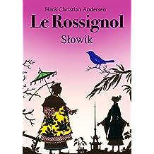 Le Rossignol (Français Polonais édition bilingue illustré): Słowik (wydanie dwujęzyczne francuski polski ilustrowane)