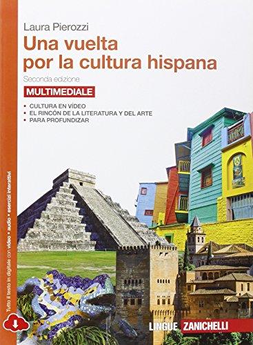 Una vuelta por la cultura hispana. Con Contenuto digitale (fornito elettronicamente)