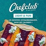 Light & Fun : Les recettes extraordinaires, sans les calories !