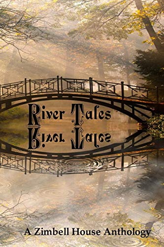 River Tales: A Zimbell House Anthology Ware Zinn