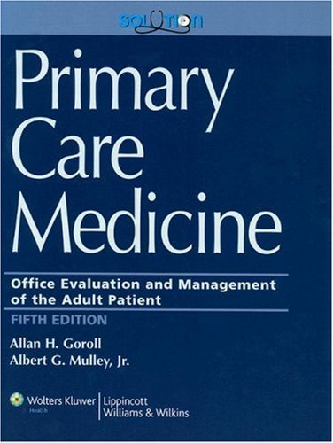 Primary Care Medicine: Office Evaluation and Management of the Adult Patient (Primary Care Medicine ( Goroll )) by Allan H. Goroll (2006-12-01)