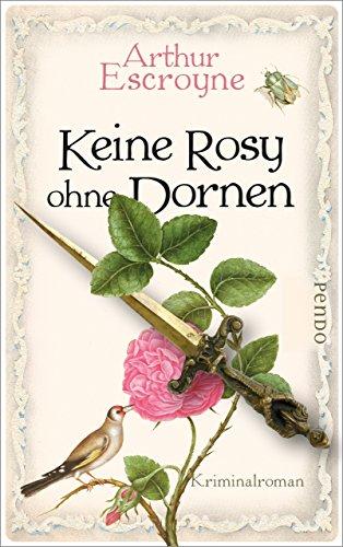 Keine Rosy ohne Dornen: Kriminalroman (Arthur-Escroyne-Reihe 6)