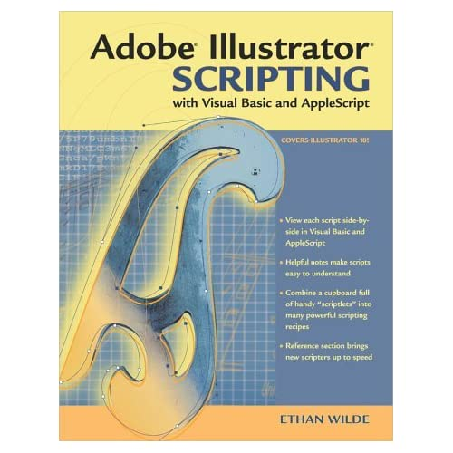 Adobe Illustrator Scripting with Visual Basic and AppleScript by Ethan Wilde (2002-09-05)