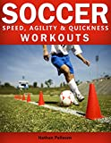 Soccer Speed, Agility & Quickness Workouts