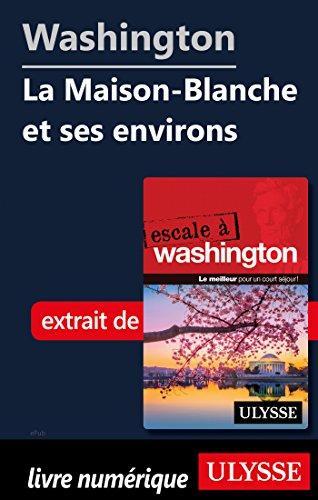 Descargar Libro Washington - La Maison-Blanche et ses environs de Lorette Pierson