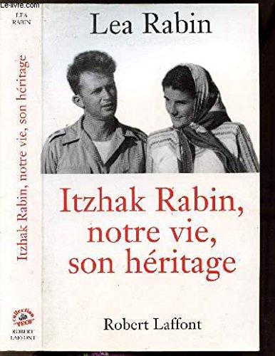 Itzhak Rabin : Notre vie, son hritage