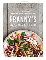 Franny's: Simple Seasonal Italian by Andrew Feinberg (2013-06-04)