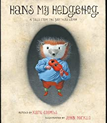 Hans My Hedgehog: A Tale from the Brothers Grimm