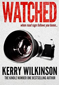 Watched: When Road Rage Follows You Home (Kindle Single) (English Edition) par [Wilkinson, Kerry]