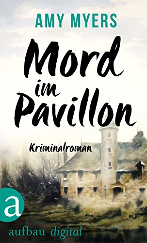 Mord im Pavillon: Kriminalroman (Didier & Rose ermitteln 7) -