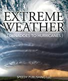Best Speedy Publishing Kids Bibles - Extreme Weather (Tornadoes To Hurricanes): Earth Facts Review