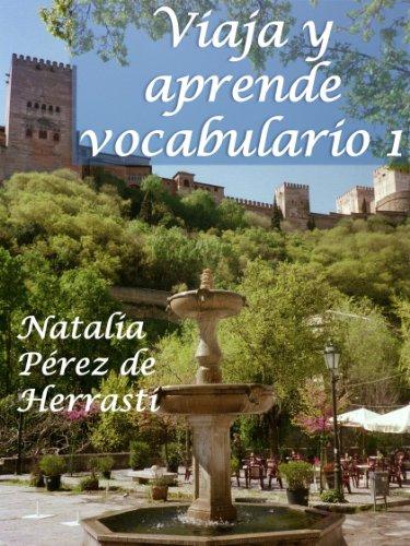 Viaja y aprende vocabulario 1 (Novels for learning foreign languages. Lecturas para aprender español como Lengua Extranjera) por Natalia Pérez de Herrasti
