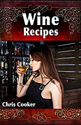 Wine Making Secrets: Unusual Wine Recipes For Special Events and Celebrations (English Edition)