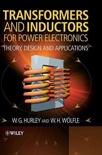 Transformers and Inductors for Power Electronics: Theory, Design and Applications - Wh-elektronik