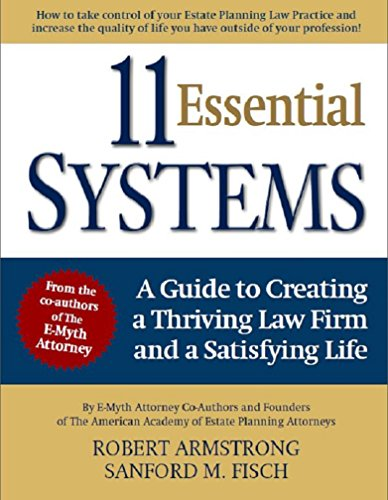11 Essential Systems: A Guide to Creating a Thriving Law Firm and a Satisfying Life (English Edition)