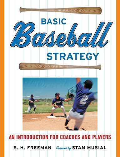 Basic Baseball Strategy: An Introduction for Coaches and Players 1st edition by Freeman, Chuck (2006) Paperback