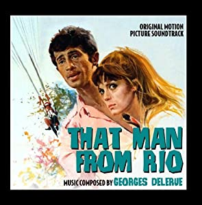 Georges Delerue -  That Man From Rio