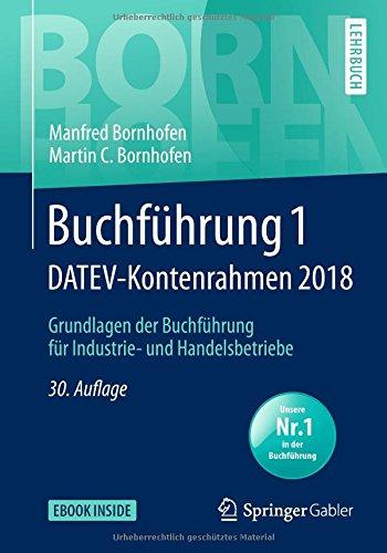 Buchführung 1 DATEV-Kontenrahmen 2018: Grundlagen der Buchführung für Industrie- und Handelsbetriebe (Bornhofen Buchführung 1 LB)