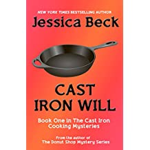 Cast Iron Will (The Cast Iron Cooking Mysteries Book 1) (English Edition)