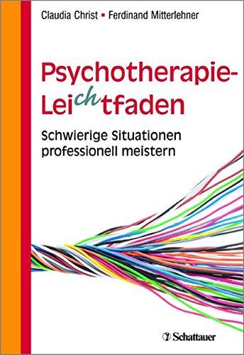 Psychotherapie-Leichtfaden: Schwierige Situationen professionell meistern
