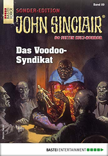 John Sinclair Sonder-Edition 89 - Horror-Serie: Das Voodoo-Syndikat